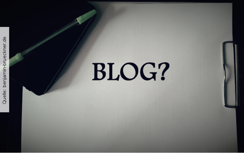 Blog, Blogartikel, Quelle: Benjamin Brückner